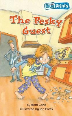 Blueprints Middle Primary B Unit 4: The Pesky Guest by Kerri Lane