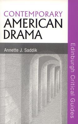 Contemporary American Drama by Annette J. Saddik