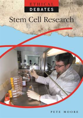 Ethical Debates: Stem Cell Research by Pete Moore