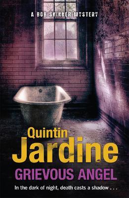Grievous Angel (Bob Skinner series, Book 21) by Quintin Jardine