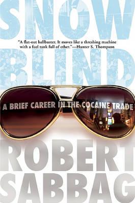 Snowblind by Robert Sabbag