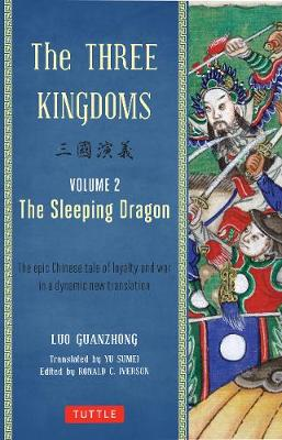 The Three Kingdoms Volume 2. The Sleeping Dragon The Three Kingdoms Vol. 2 Volume 2 by Luo Guanzhong