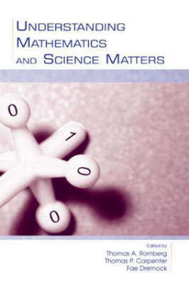 Understanding Mathematics and Science Matters by Thomas A. Romberg