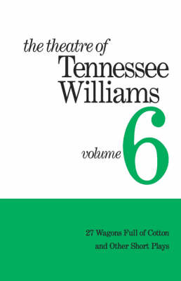 Theatre of Tennessee Williams by Tennessee Williams