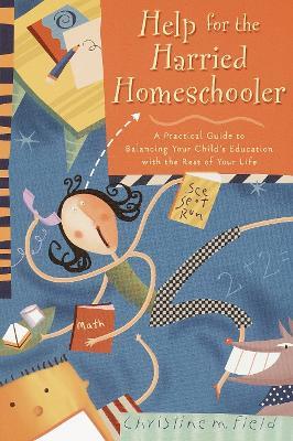 Help for the Harried Homeschooler book