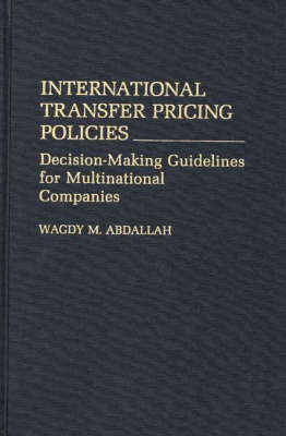 International Transfer Pricing Policies by Wagdy M. Abdallah