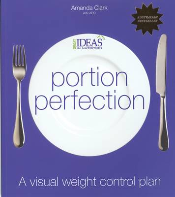 Portion Perfection: Visual Weight Control Plan by Amanda Clark