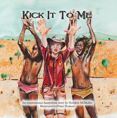 Kick it to Me by Neridah McMullin