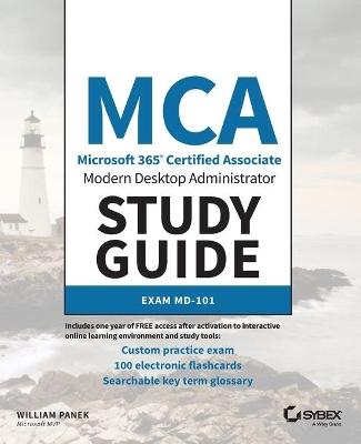 MCA Modern Desktop Administrator Study Guide: Exam MD-101 by William Panek