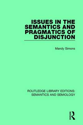 Issues in the Semantics and Pragmatics of Disjunction book
