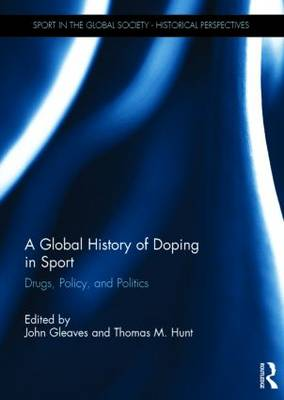 A Global History of Doping in Sport by John Gleaves