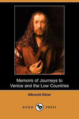 Memoirs of Journeys to Venice and the Low Countries (Dodo Press) book