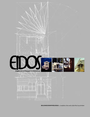 Eidos: Angels and Archetypes in Architecture by John Paul Lucas