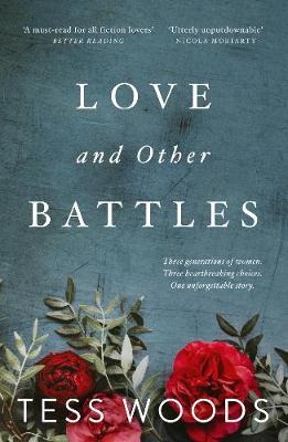 Love And Other Battles: A heartbreaking, redemptive family story for our time by Tess Woods