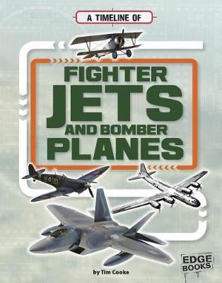 Timeline of Fighter Jets and Bomber Planes by Tim Cooke