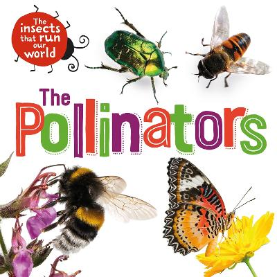 The Insects that Run Our World: The Pollinators book