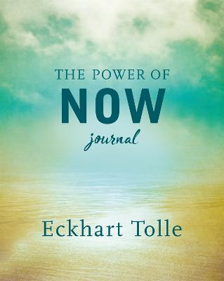The The Power of Now Journal by Eckhart Tolle