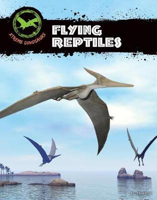 Flying Reptiles by S L Hamilton