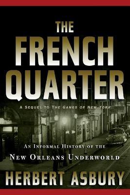 French Quarter by Herbert Asbury