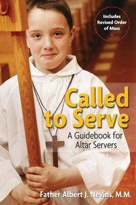 Called to Serve: A Guidebook for Altar Servers by A.J. Nevins