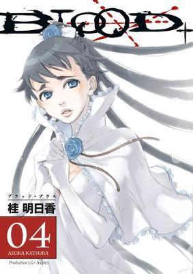 Blood+ Blood+ Volume 4 (Manga) v. 4 by Asuka Katsura