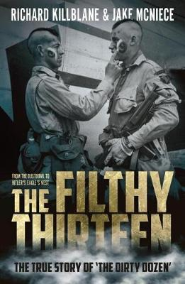 The Filthy Thirteen by Jake McNiece