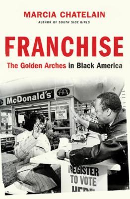 Franchise: The Golden Arches in Black America book