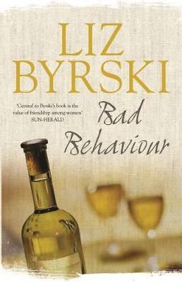 Bad Behaviour by Liz Byrski