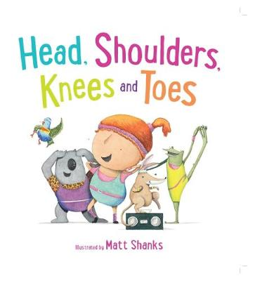 Head, Shoulder, Knees and Toes by Matt Shanks