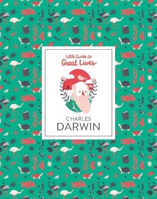 Charles Darwin: Little Guide to Great Lives by Green Dan