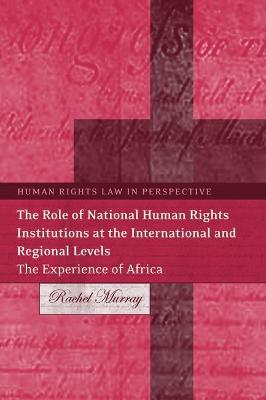 Role of National Human Rights Institutions at the International and Regional Levels by Rachel Murray