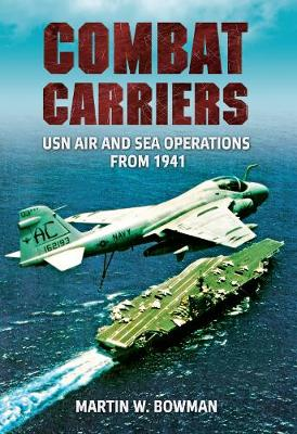 Combat Carriers by Martin W. Bowman