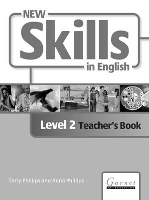 New Skills in English New Skills in English - Level 2 - Teacher's Book Combined Level 2 by Terry Phillips