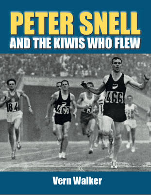 Peter Snell and the Kiwis who Flew book