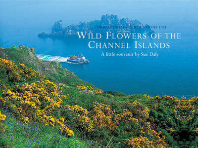 Wild Flowers of the Channel Islands Little Souvenir by Chris Andrews