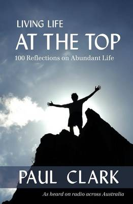 Living Life at the Top by Paul Clark