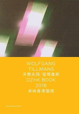 Wolfgang Tillmans: DZHK Book 2018 by Allie Biswas