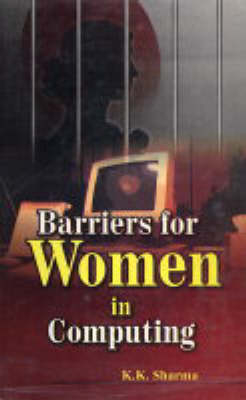 Barriers for Women in Computing by Kailash K. Sharma