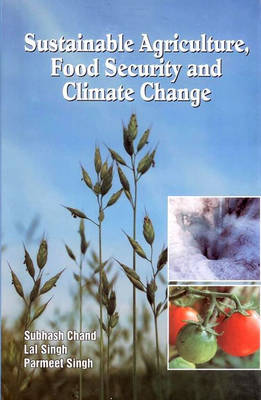 Sustainable Agriculture Food Security and Climate Change by Parmeet Singh
