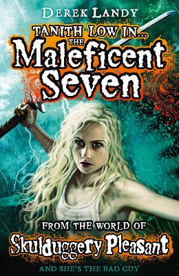 Maleficent Seven (From the World of Skulduggery Pleasant) by John Flanagan