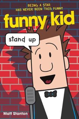 Funny Kid #2: Stand Up by Matt Stanton