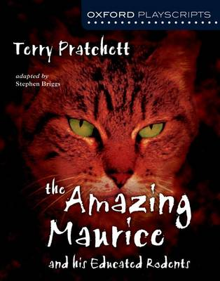 The Oxford Playscripts: The Amazing Maurice and his Educated Rodents by Terry Pratchett