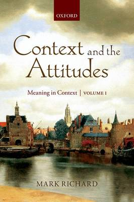 Context and the Attitudes by Mark Richard