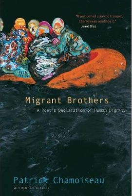 Migrant Brothers by Patrick Chamoiseau