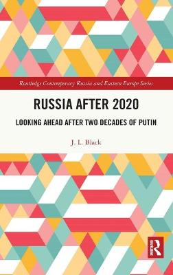Russia after 2020: Looking Ahead after Two Decades of Putin book