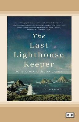 The Last Lighthouse Keeper: A memoir by John Cook