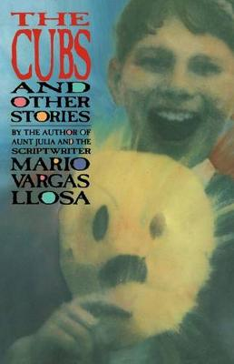 """""""Cubs"""" and Other Stories by Mario Vargas Llosa"""