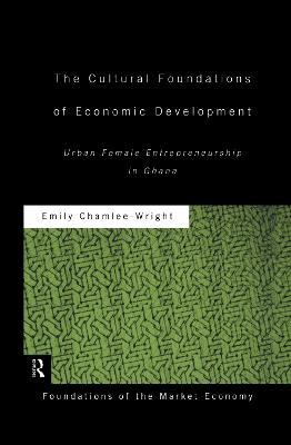 Cultural Foundations of Economic Development book