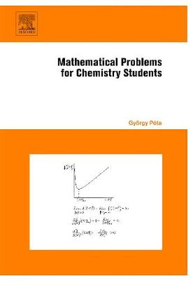 Mathematical Problems for Chemistry Students by Gyorgy Pota