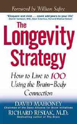 The Longevity Strategy by David Mahoney